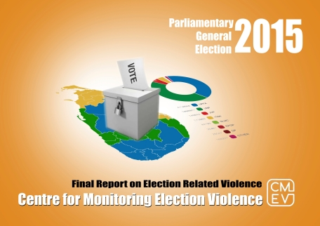 Final Report On Election Related Violence and Malpractices Parliamentary General Election 17th August 2015